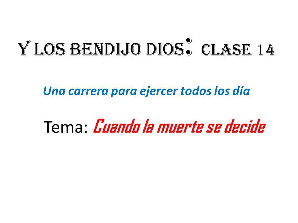 Y los bendijo dios: Clase 14