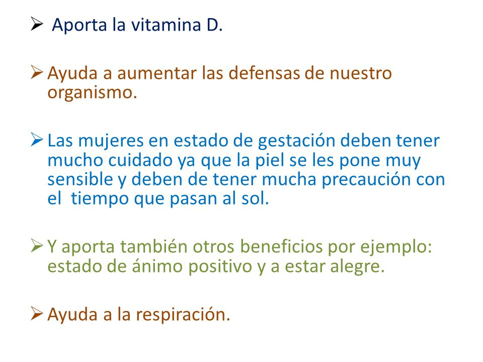 Aporta la vitamina D. Ayuda a aumentar las defensas de nuestro organismo.