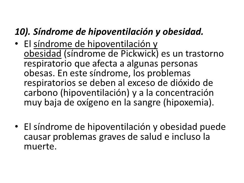10). Síndrome de hipoventilación y obesidad.
