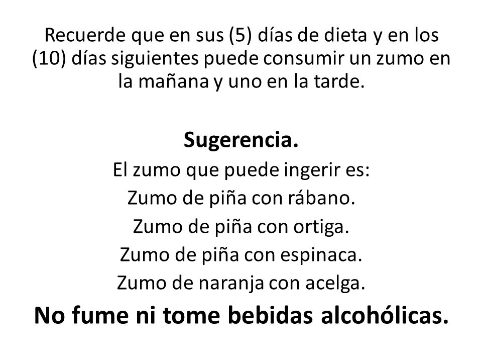 No fume ni tome bebidas alcohólicas.
