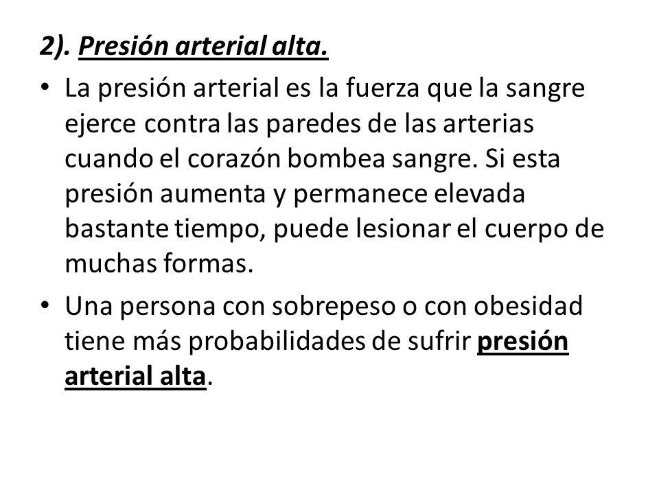 2). Presión arterial alta.