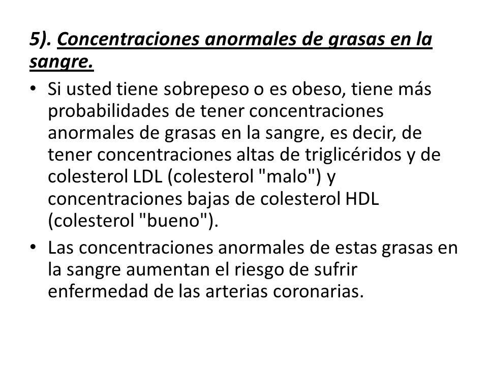 5). Concentraciones anormales de grasas en la sangre.