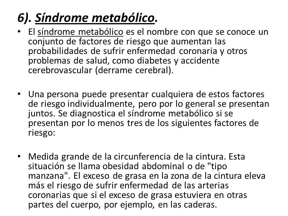6). Síndrome metabólico.