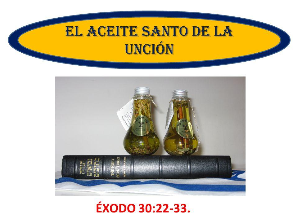 EL ACEITE SANTO DE LA UNCIÓN