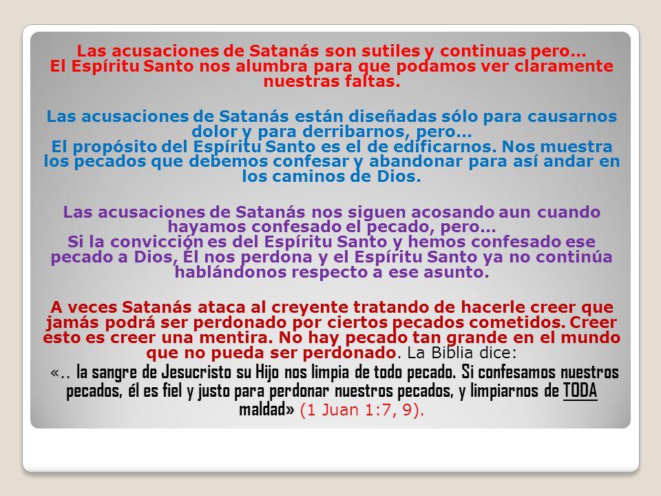 Las acusaciones de Satanás son sutiles y continuas pero