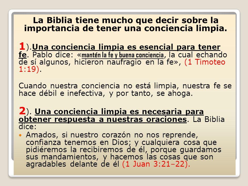 La Biblia tiene mucho que decir sobre la importancia de tener una conciencia limpia.