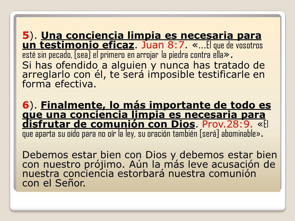 5). Una conciencia limpia es necesaria para un testimonio eficaz
