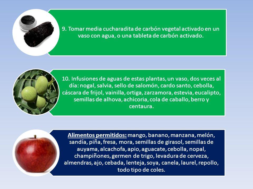 9. Tomar media cucharadita de carbón vegetal activado en un vaso con agua, o una tableta de carbón activado.