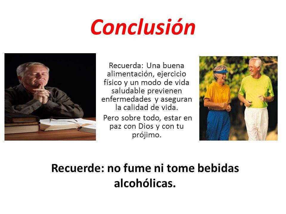 Recuerde: no fume ni tome bebidas alcohólicas.