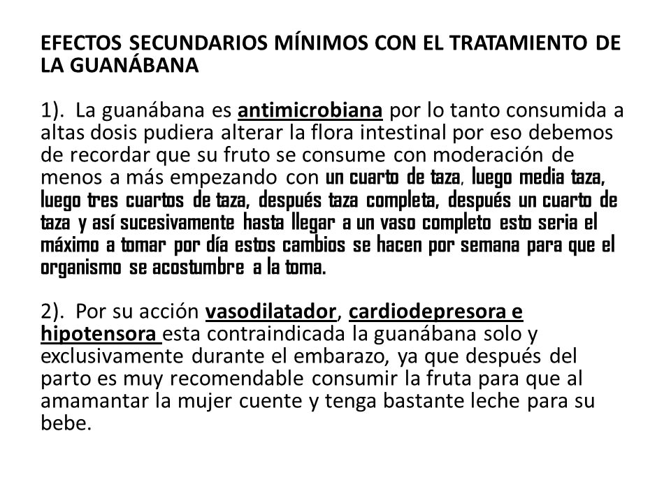 EFECTOS SECUNDARIOS MÍNIMOS CON EL TRATAMIENTO DE LA GUANÁBANA 1)