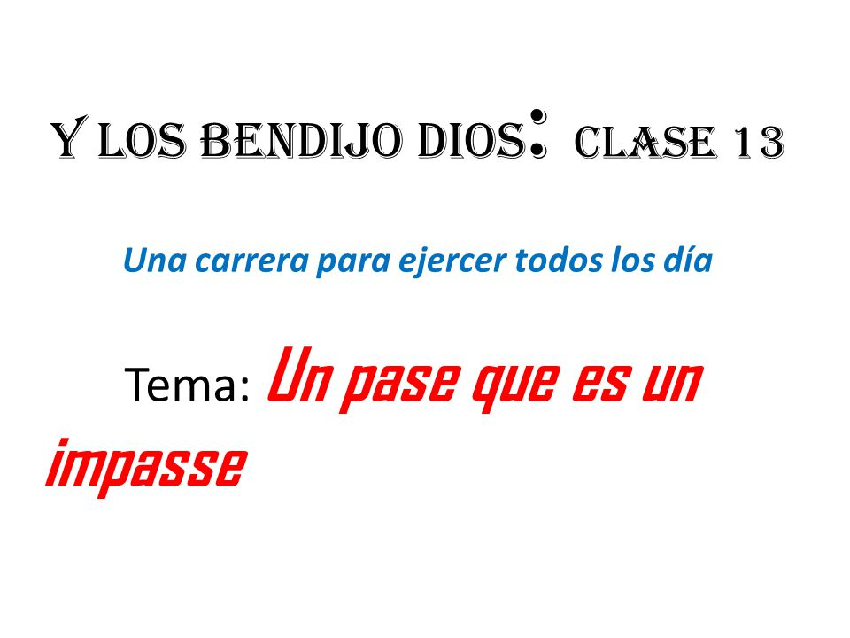 Y los bendijo dios: Clase 13