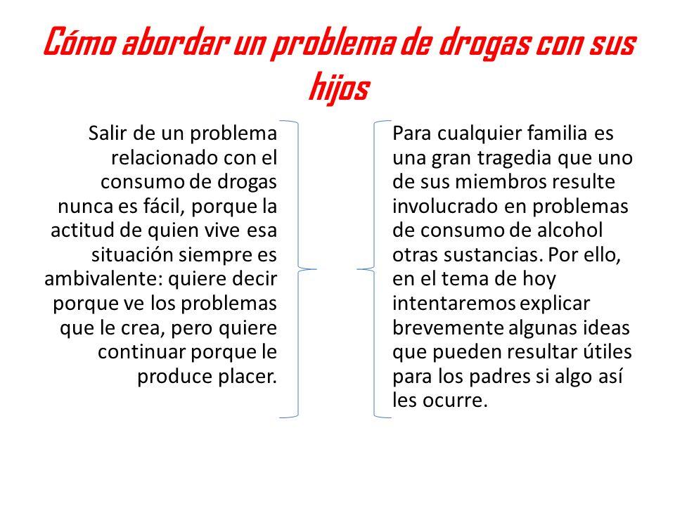 Cómo abordar un problema de drogas con sus hijos