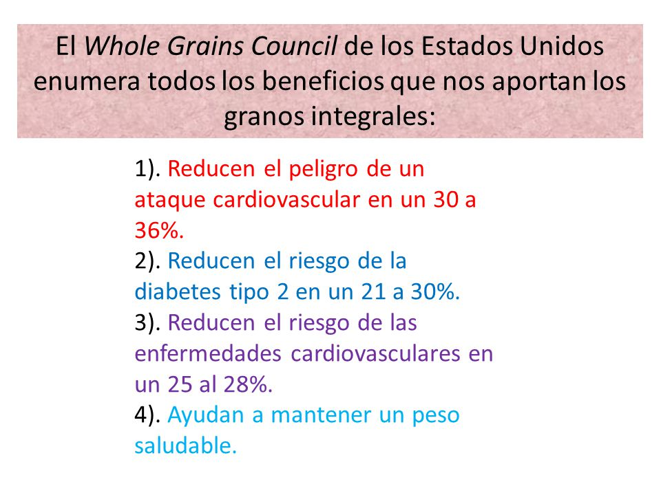 El Whole Grains Council de los Estados Unidos enumera todos los beneficios que nos aportan los granos integrales: