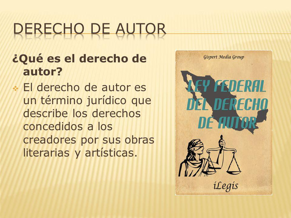 DERECHO DE AUTOR ¿Qué es el derecho de autor