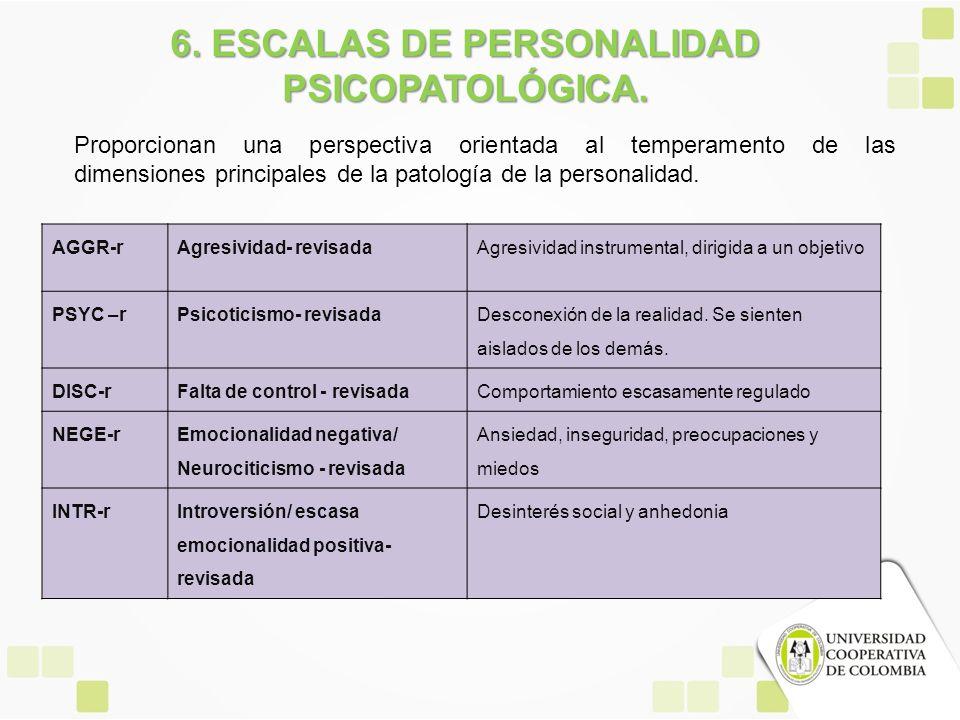6. ESCALAS DE PERSONALIDAD PSICOPATOLÓGICA.
