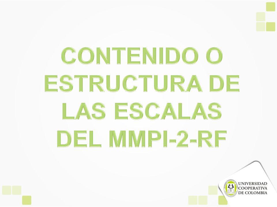 CONTENIDO O ESTRUCTURA DE LAS ESCALAS DEL MMPI-2-RF