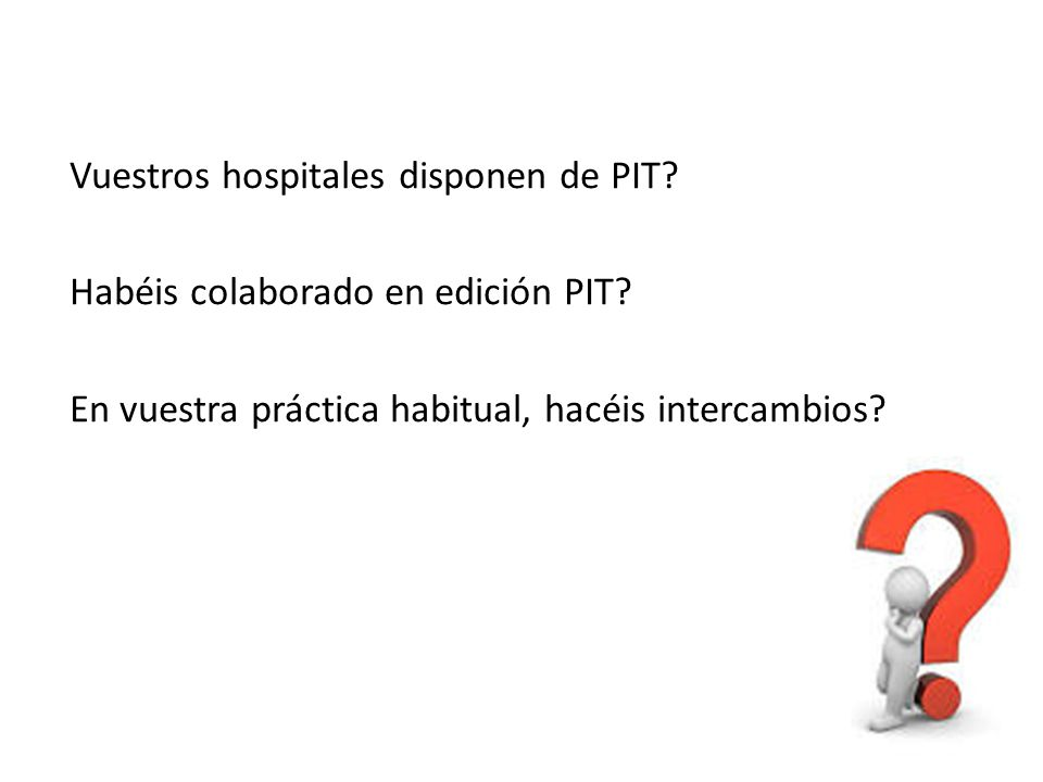 Vuestros hospitales disponen de PIT