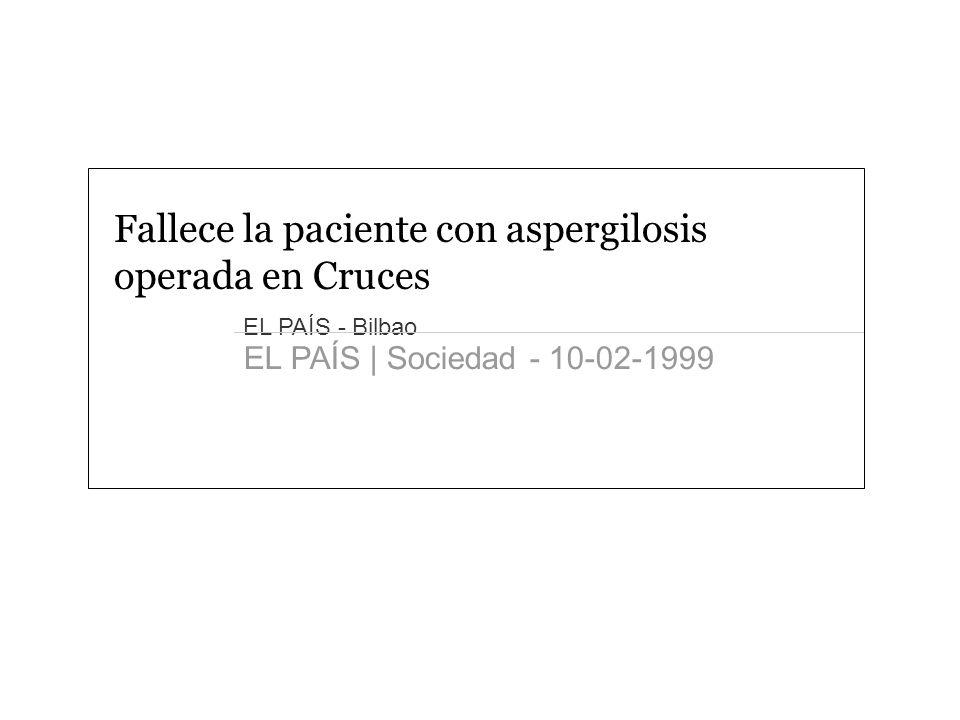 Fallece la paciente con aspergilosis operada en Cruces