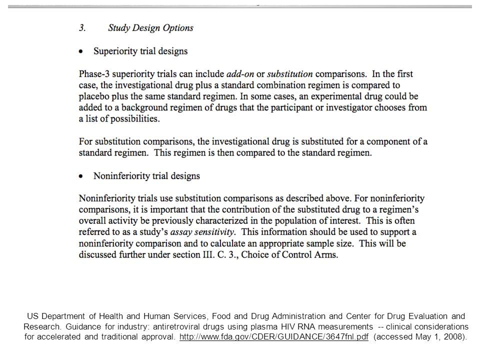 US Department of Health and Human Services, Food and Drug Administration and Center for Drug Evaluation and Research. Guidance for industry: antiretroviral drugs using plasma HIV RNA measurements -- clinical considerations for accelerated and traditional approval. http://www.fda.gov/CDER/GUIDANCE/3647fnl.pdf (accessed March 20, 2007).