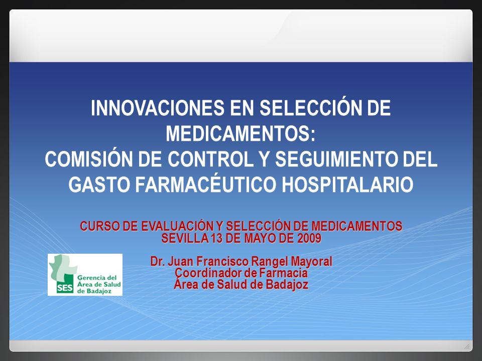INNOVACIONES EN SELECCIÓN DE MEDICAMENTOS: COMISIÓN DE CONTROL Y SEGUIMIENTO DEL GASTO FARMACÉUTICO HOSPITALARIO