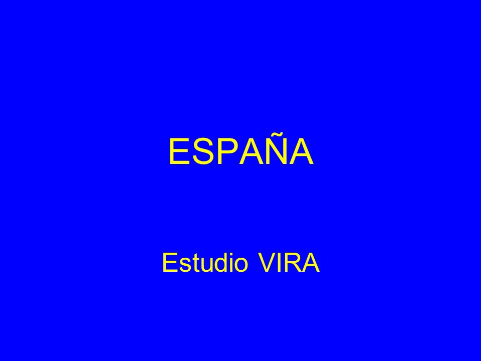 ESPAÑA Estudio VIRA.