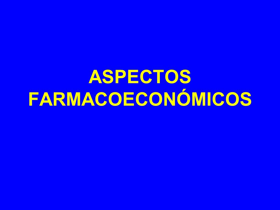 ASPECTOS FARMACOECONÓMICOS