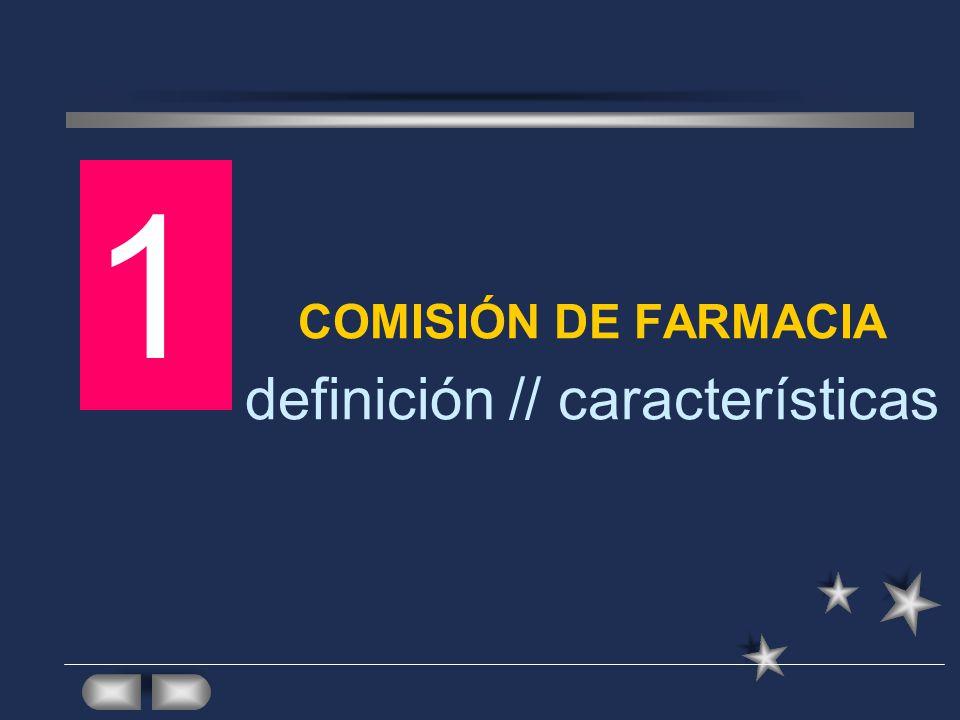 COMISIÓN DE FARMACIA definición // características