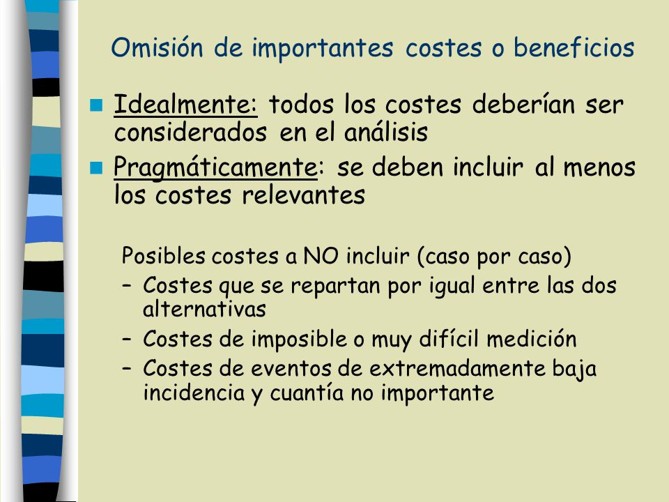 Omisión de importantes costes o beneficios