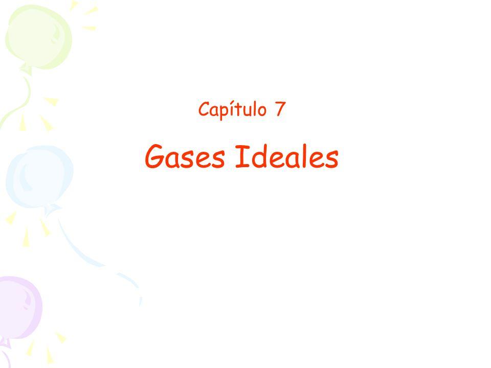 Capítulo 7 Gases Ideales