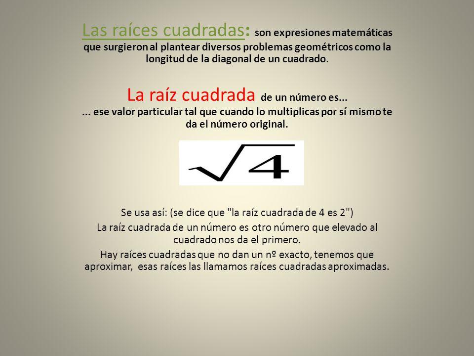 Se usa así: (se dice que la raíz cuadrada de 4 es 2 )