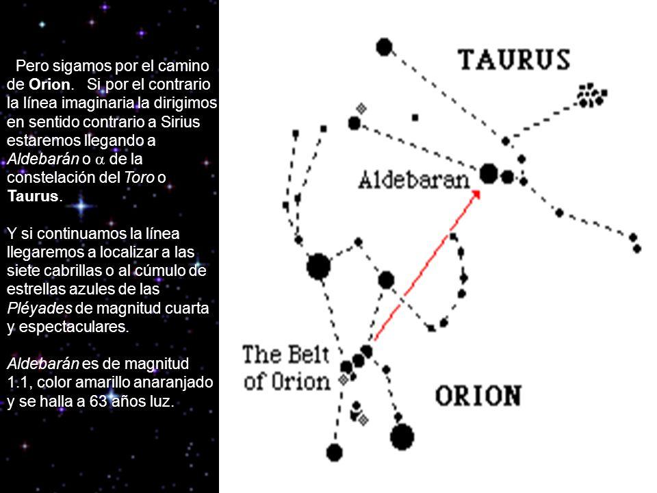 Pero sigamos por el camino de Orion