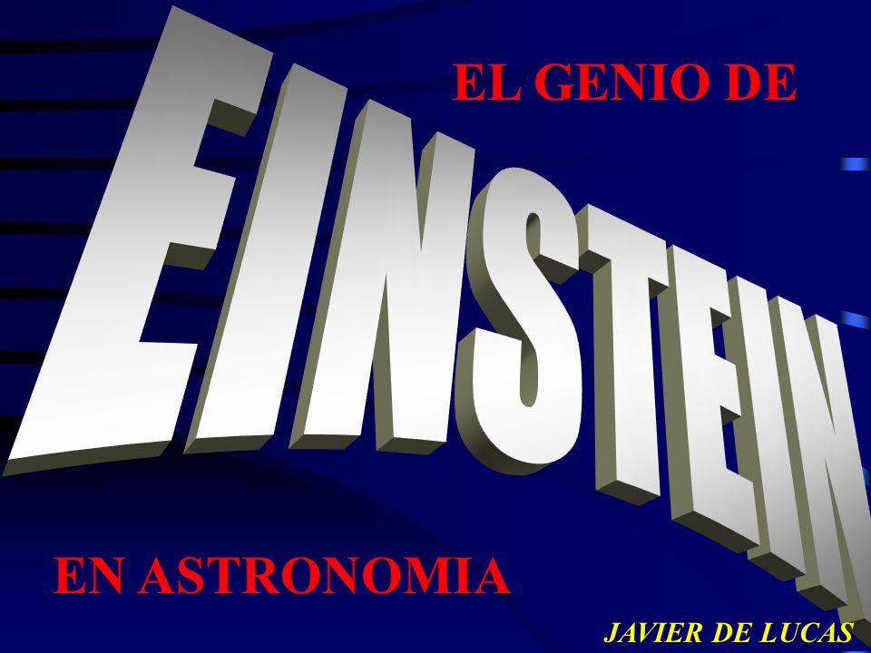 EL GENIO DE EINSTEIN EN ASTRONOMIA JAVIER DE LUCAS