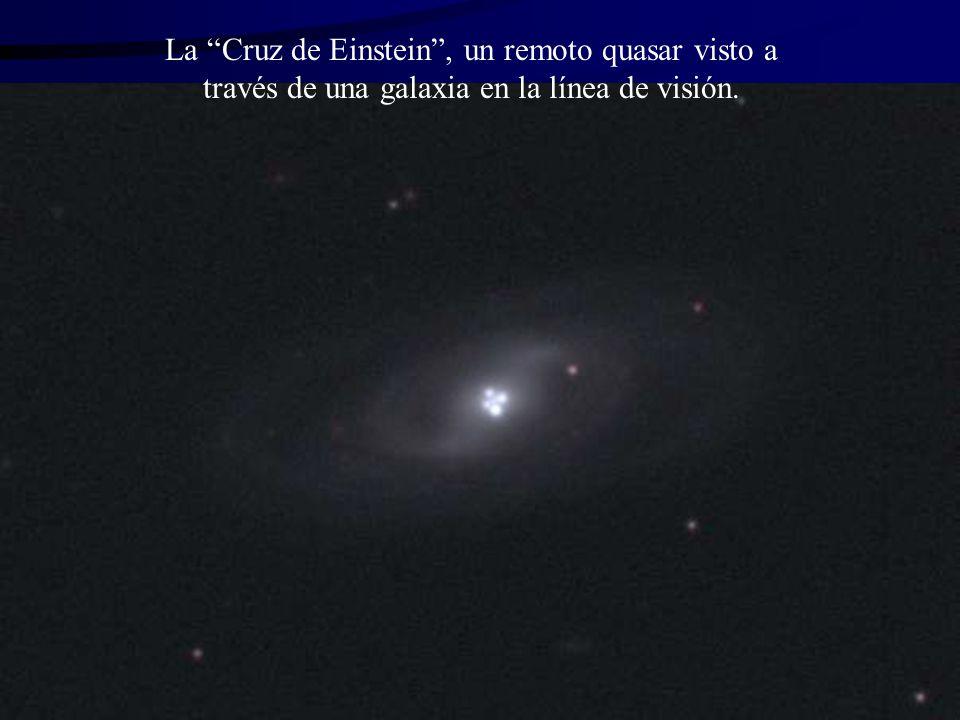 La Cruz de Einstein , un remoto quasar visto a través de una galaxia en la línea de visión.