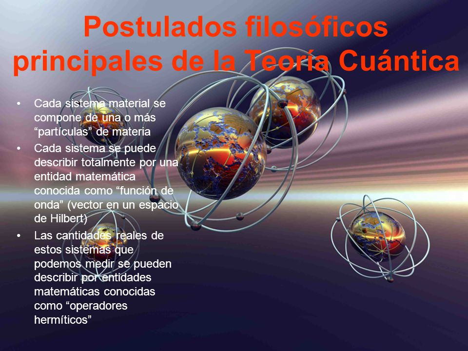 Postulados filosóficos principales de la Teoría Cuántica