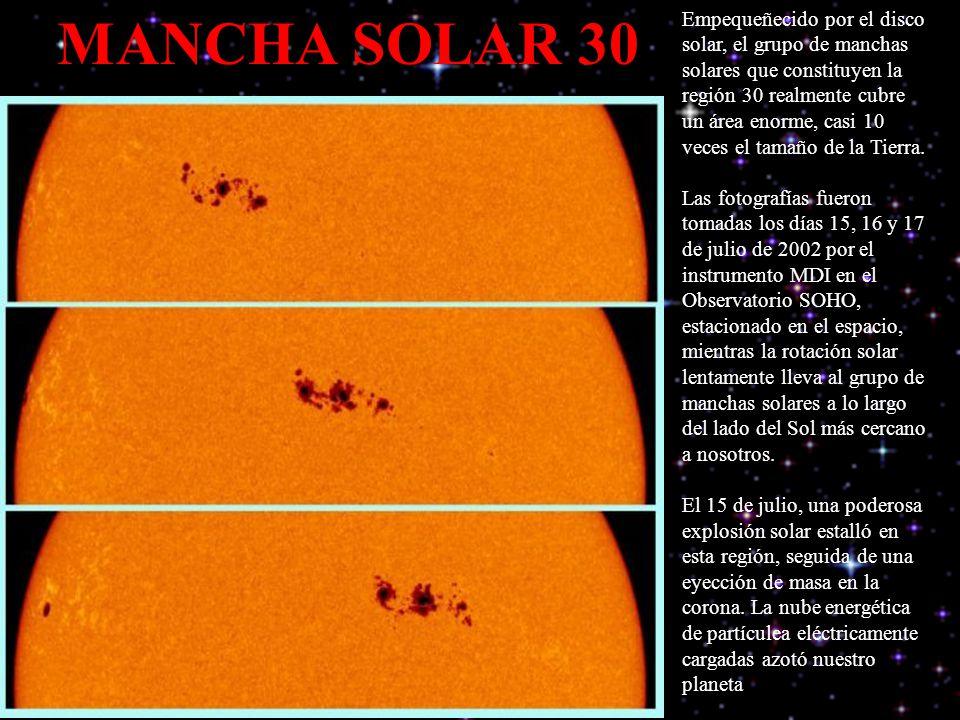 Empequeñecido por el disco solar, el grupo de manchas solares que constituyen la región 30 realmente cubre un área enorme, casi 10 veces el tamaño de la Tierra. Las fotografías fueron tomadas los días 15, 16 y 17 de julio de 2002 por el instrumento MDI en el Observatorio SOHO, estacionado en el espacio, mientras la rotación solar lentamente lleva al grupo de manchas solares a lo largo del lado del Sol más cercano a nosotros. El 15 de julio, una poderosa explosión solar estalló en esta región, seguida de una eyección de masa en la corona. La nube energética de partículea eléctricamente cargadas azotó nuestro planeta