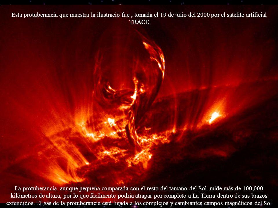 Esta protuberancia que muestra la ilustració fue , tomada el 19 de julio del 2000 por el satélite artificial TRACE