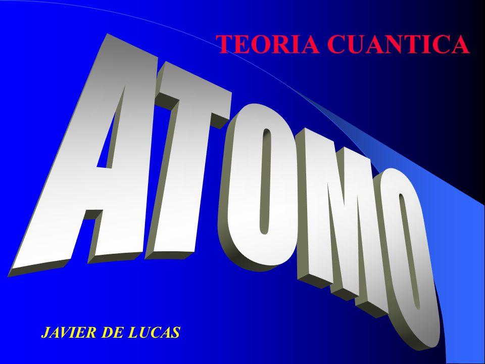 TEORIA CUANTICA ATOMO JAVIER DE LUCAS
