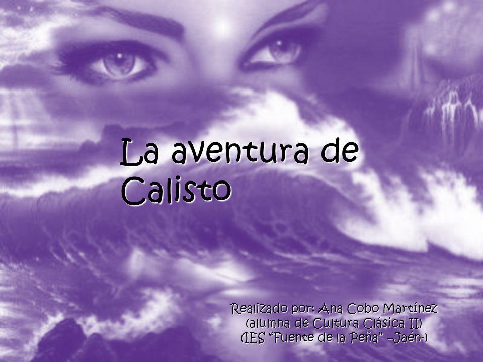 La aventura de Calisto Realizado por: Ana Cobo Martínez