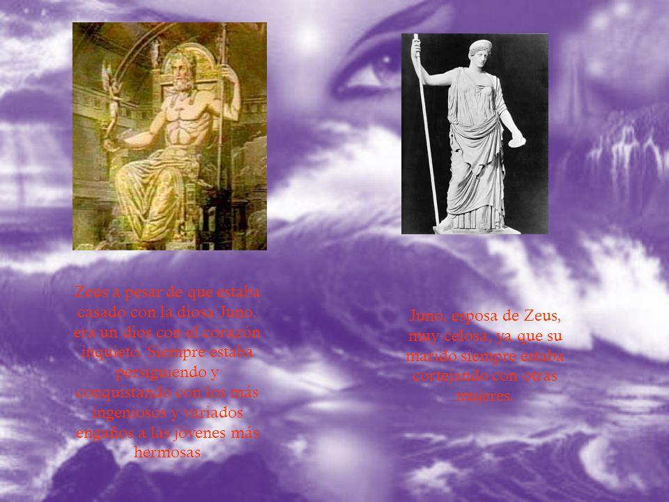 Zeus a pesar de que estaba casado con la diosa Juno, era un dios con el corazón inquieto. Siempre estaba persiguiendo y conquistando con los más ingeniosos y variados engaños a las jóvenes más hermosas