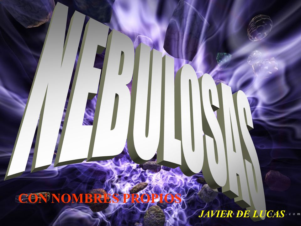 NEBULOSAS CON NOMBRES PROPIOS JAVIER DE LUCAS