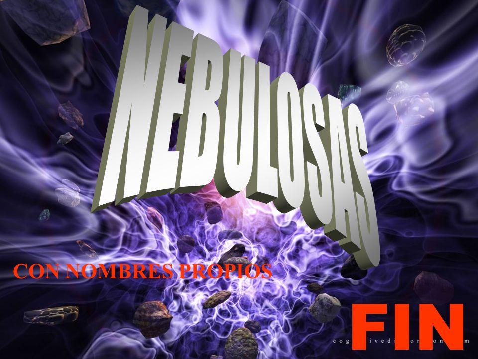NEBULOSAS CON NOMBRES PROPIOS FIN
