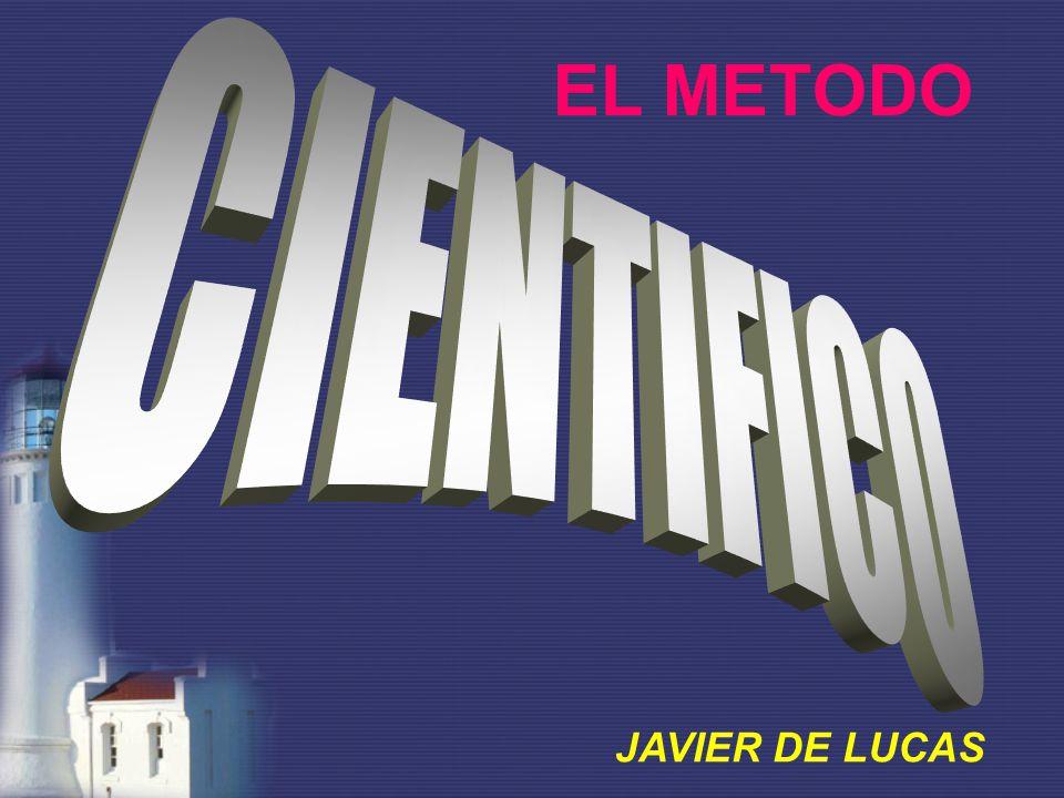EL METODO CIENTIFICO JAVIER DE LUCAS