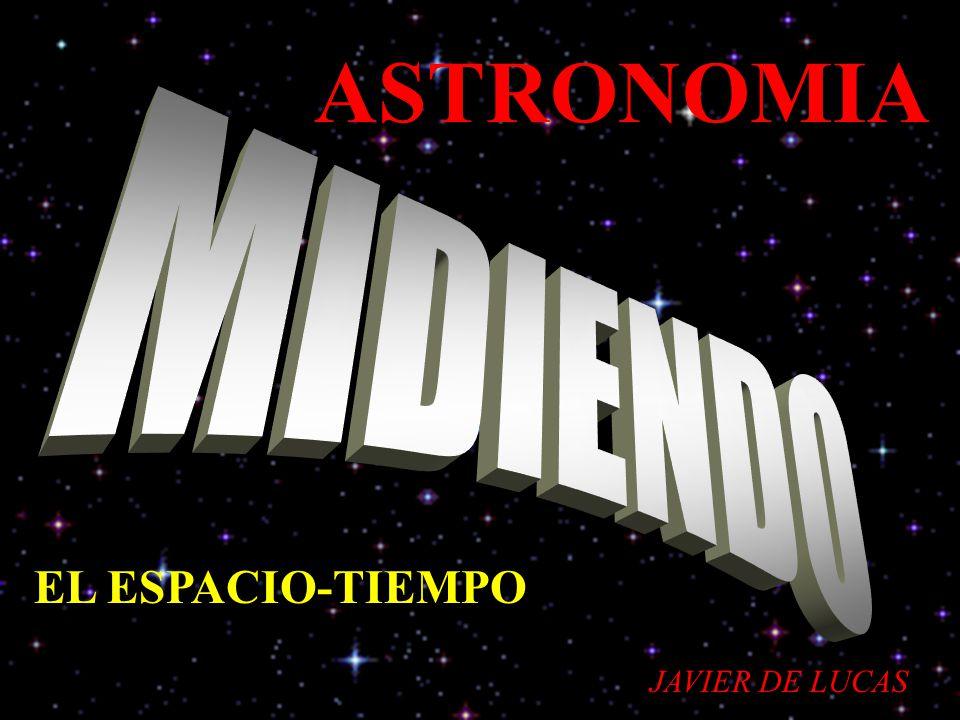 ASTRONOMIA MIDIENDO EL ESPACIO-TIEMPO JAVIER DE LUCAS