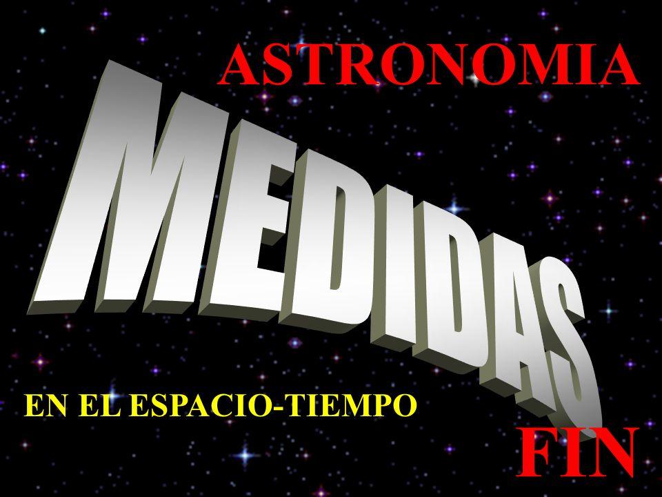 ASTRONOMIA MEDIDAS EN EL ESPACIO-TIEMPO FIN