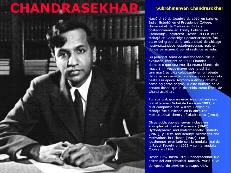 CHANDRASEKHAR Subrahmanyan Chandrasekhar