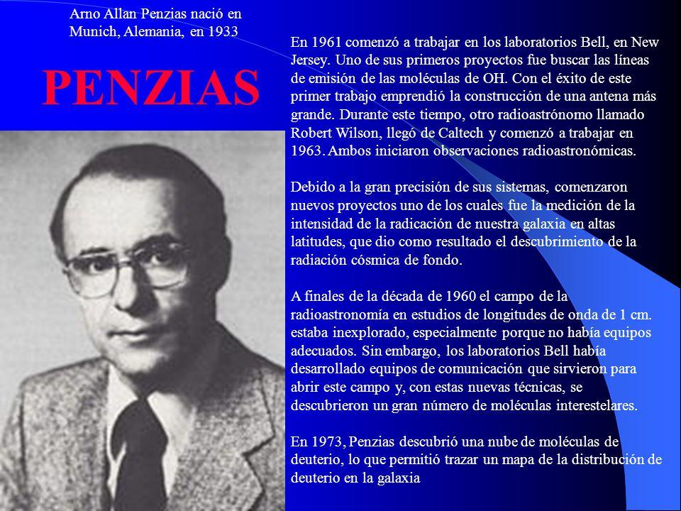 PENZIAS Arno Allan Penzias nació en Munich, Alemania, en 1933