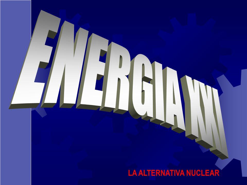 ENERGIA XXI LA ALTERNATIVA NUCLEAR