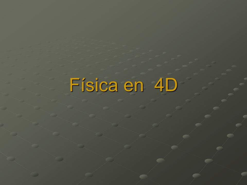 Física en 4D