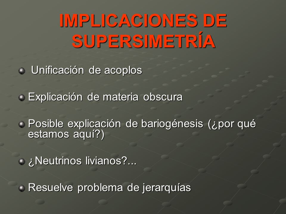 IMPLICACIONES DE SUPERSIMETRÍA