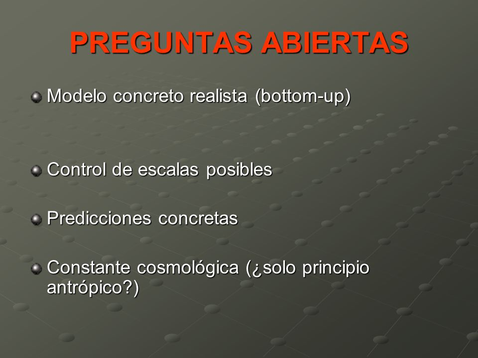 PREGUNTAS ABIERTAS Modelo concreto realista (bottom-up)
